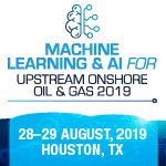 Machine Learning  AI For Upstream Onshore Oil  Gas 2019