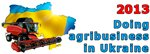 IV International Conference Doing Agribusiness in Ukraine Pospects for 2013