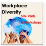 Workplace Diversity - Site Visits and Workshops