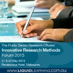 The Public Sector Research Officers� Innovative Research Methods Forum 2013