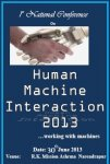 Interdisciplinary Conference on Human Machine Interaction 2013