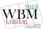 WBM 2013 / London:  International Research Conference for the Management Disciplines