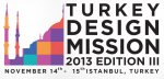 Turkey Design Mission 2013 Edition III � Urban Regeneration and Hospitality Focus