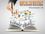 Birth to Buyout The Business Bootcamp