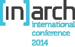 [in]arch international conference 2014: Call for Abstracts