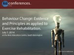 BEHAVIOUR CHANGE: EVIDENCE AND PRINCIPLES AS APPLIED TO EXERCISE REHABILITATION